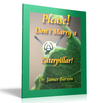 Please! Don't Marry a Caterpillar